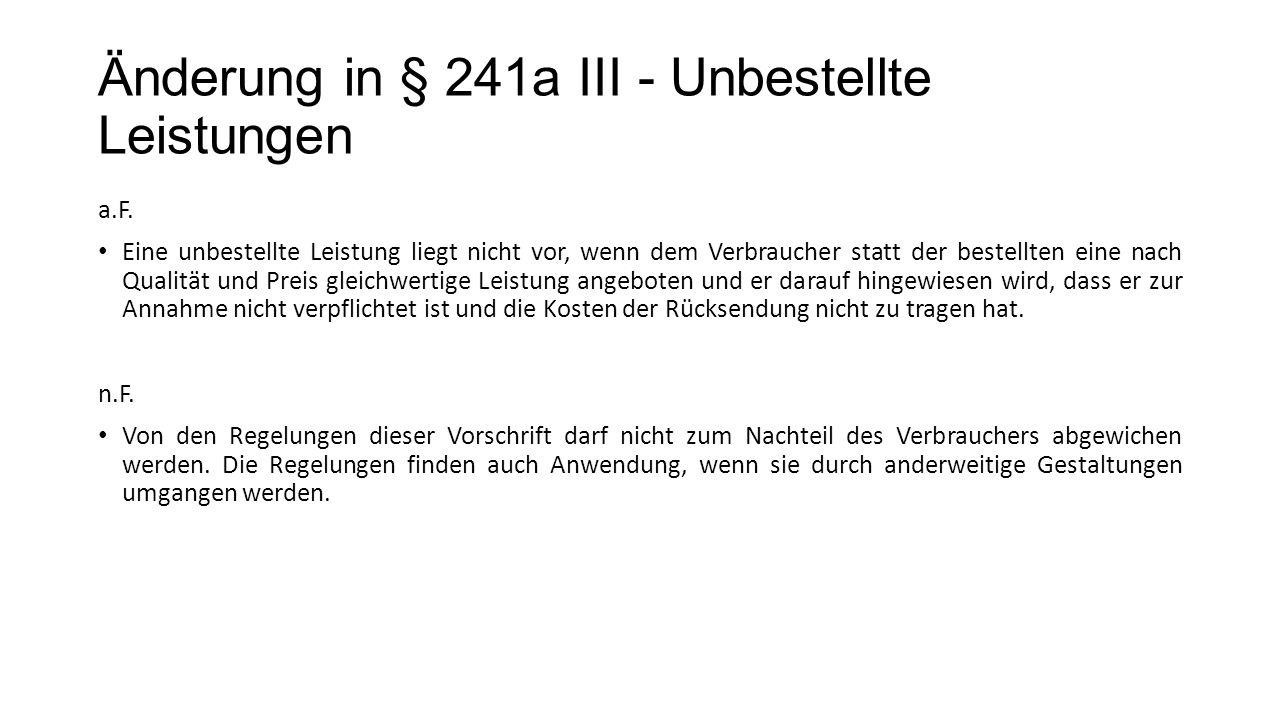 Änderung in § 241a III - Unbestellte Leistungen a.F.