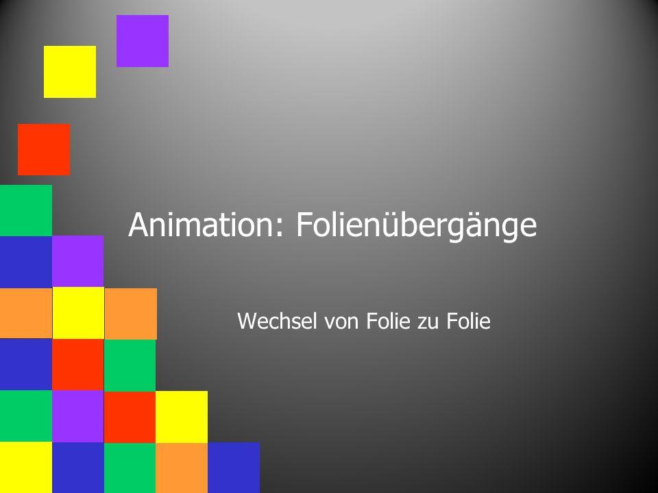 Animation: Folienübergänge Wechsel von Folie zu Folie