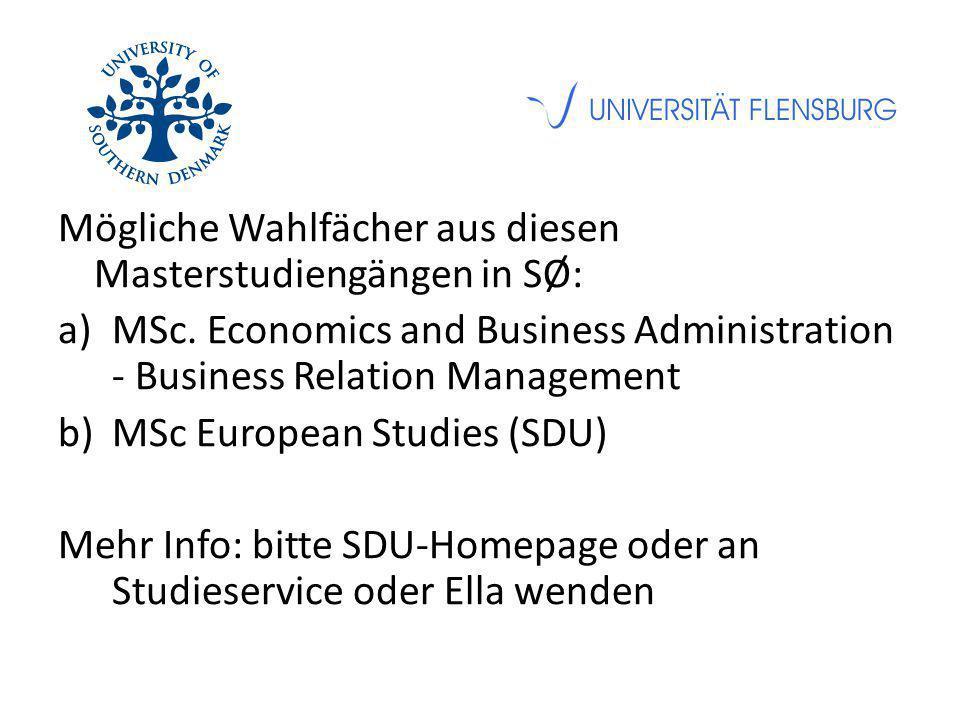 Mögliche Wahlfächer aus diesen Masterstudiengängen in SØ: a)MSc. Economics and Business Administration - Business Relation Management b)MSc European S