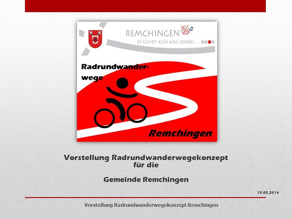 Vorstellung Radrundwanderwegekonzept für die Gemeinde Remchingen 15.05.2014 Vorstellung Radrundwanderwegekonzept Remchingen