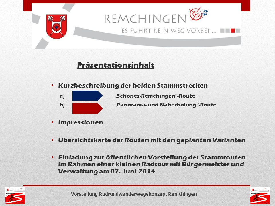 """Präsentationsinhalt Kurzbeschreibung der beiden Stammstrecken a) """"Schönes-Remchingen""""-Route b) """"Panorama- und Naherholung""""-Route Impressionen Übersich"""