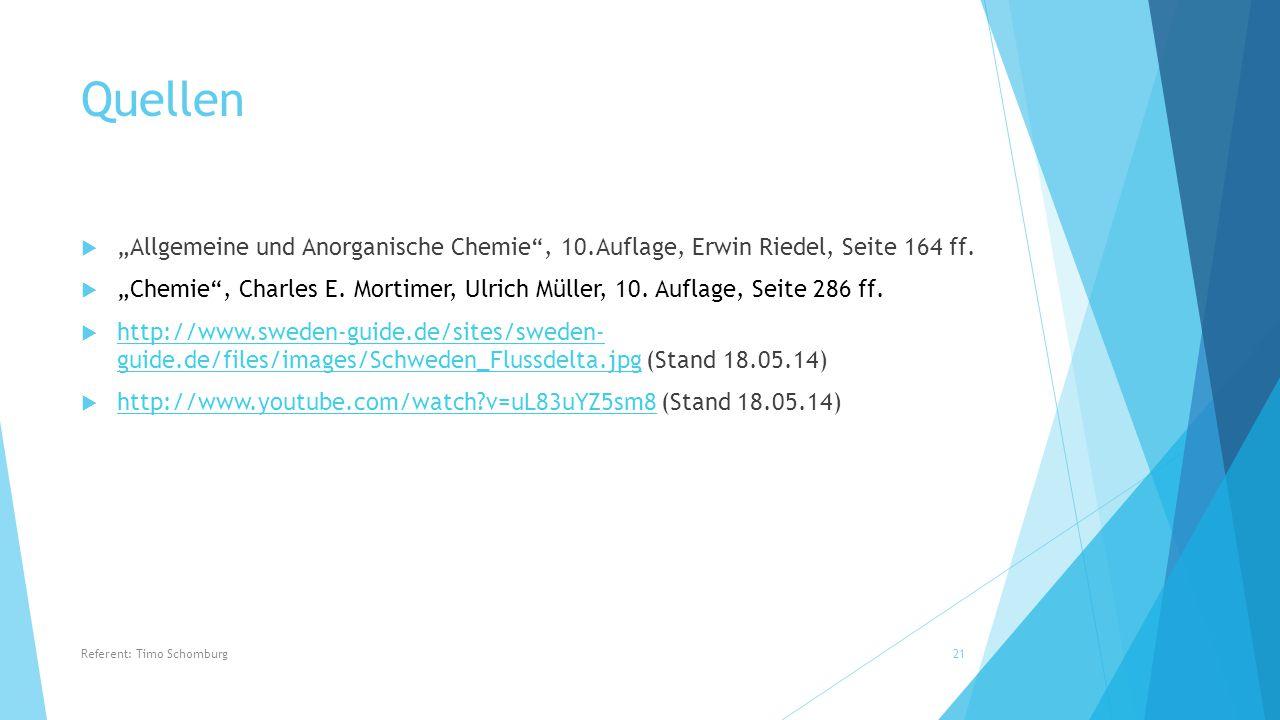 """Quellen  """"Allgemeine und Anorganische Chemie"""", 10.Auflage, Erwin Riedel, Seite 164 ff.  """"Chemie"""", Charles E. Mortimer, Ulrich Müller, 10. Auflage, S"""