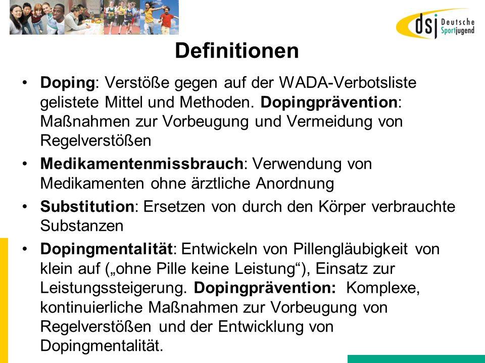 Definitionen Doping: Verstöße gegen auf der WADA-Verbotsliste gelistete Mittel und Methoden. Dopingprävention: Maßnahmen zur Vorbeugung und Vermeidung