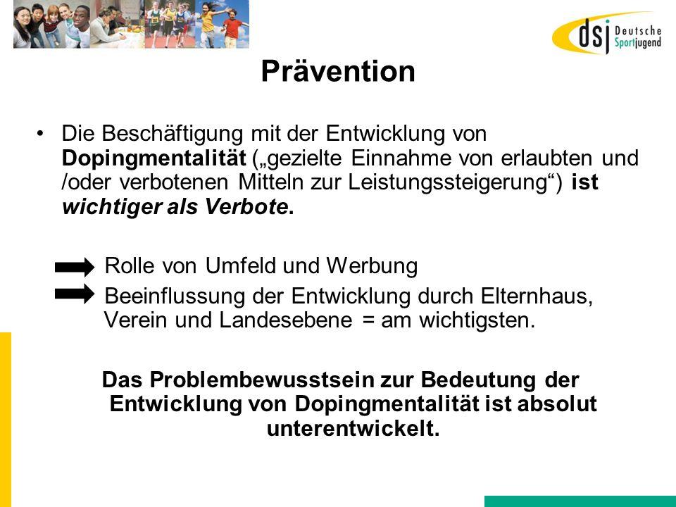 """Prävention Die Beschäftigung mit der Entwicklung von Dopingmentalität (""""gezielte Einnahme von erlaubten und /oder verbotenen Mitteln zur Leistungsstei"""