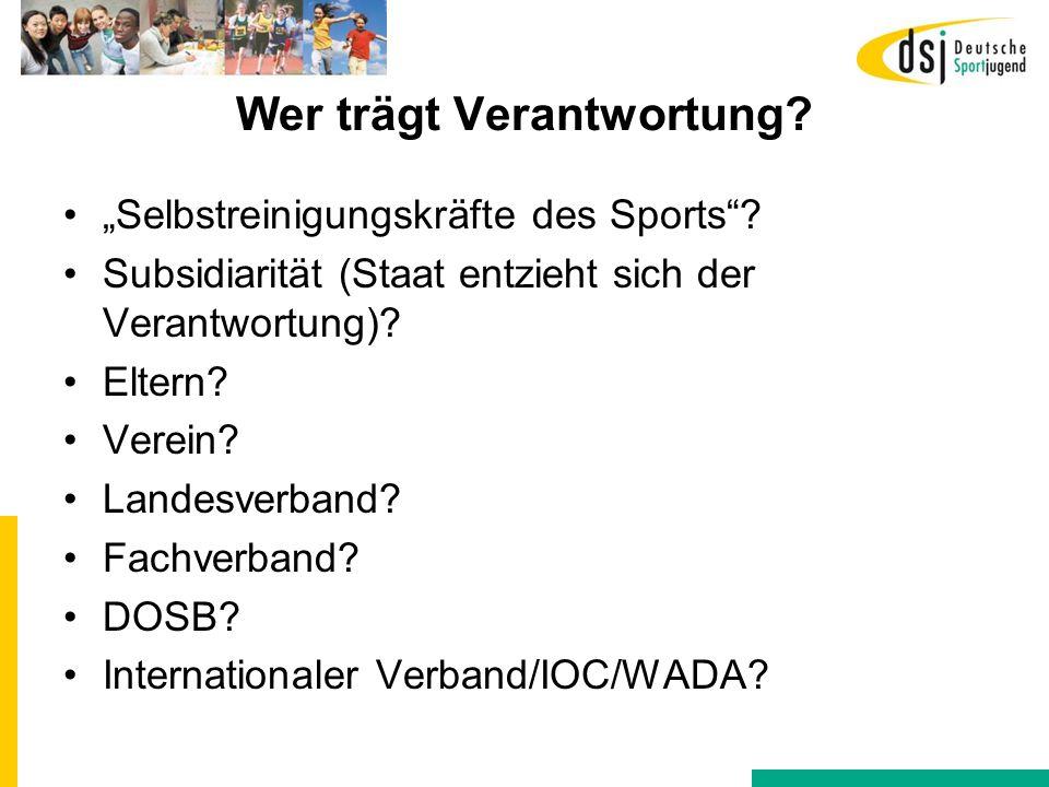 """Wer trägt Verantwortung? """"Selbstreinigungskräfte des Sports""""? Subsidiarität (Staat entzieht sich der Verantwortung)? Eltern? Verein? Landesverband? Fa"""
