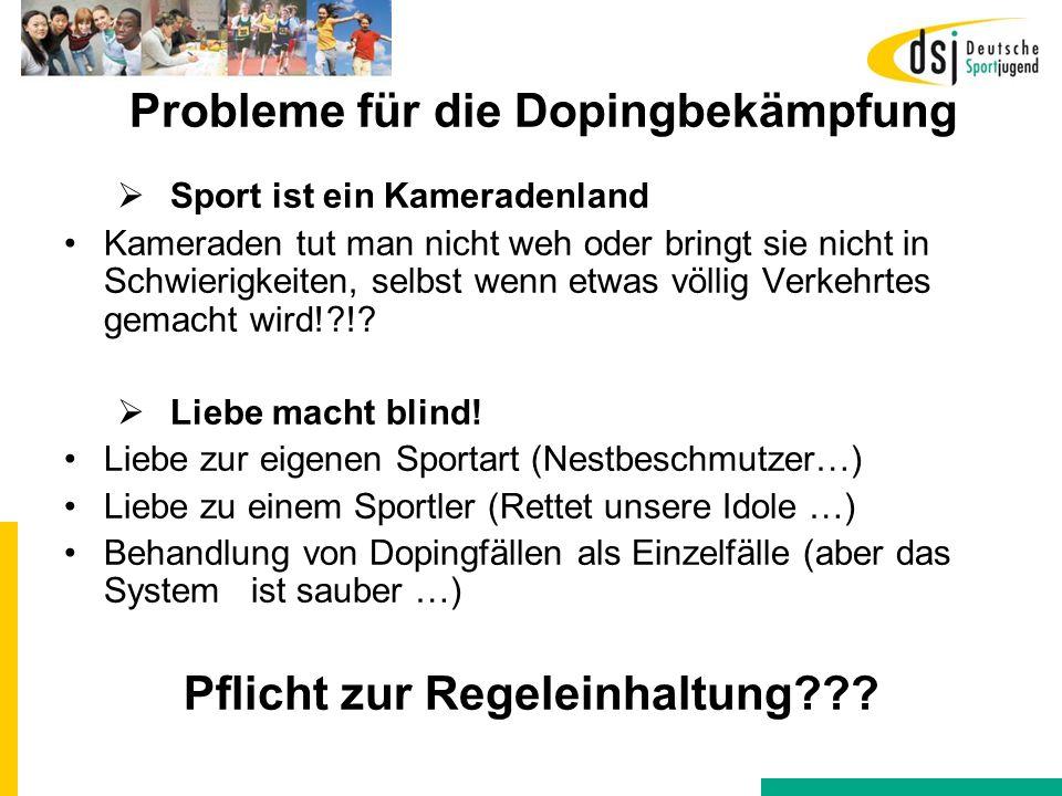Probleme für die Dopingbekämpfung  Sport ist ein Kameradenland Kameraden tut man nicht weh oder bringt sie nicht in Schwierigkeiten, selbst wenn etwa