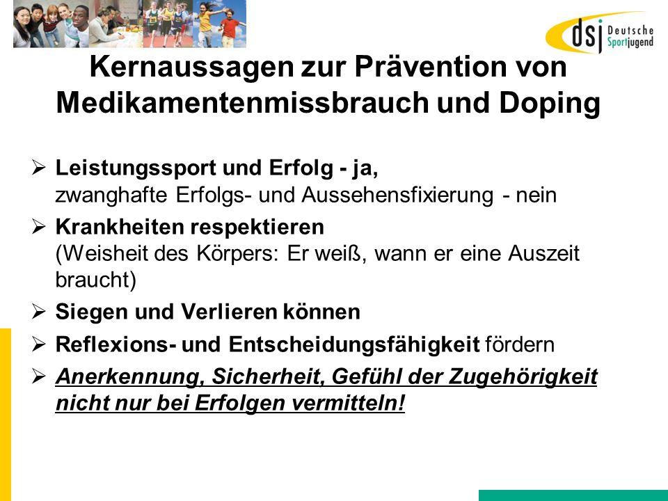 Kernaussagen zur Prävention von Medikamentenmissbrauch und Doping  Leistungssport und Erfolg - ja, zwanghafte Erfolgs- und Aussehensfixierung - nein