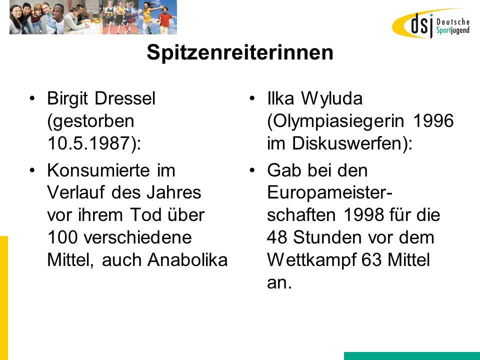 Spitzenreiterinnen Birgit Dressel (gestorben 10.5.1987): Konsumierte im Verlauf des Jahres vor ihrem Tod über 100 verschiedene Mittel, auch Anabolika