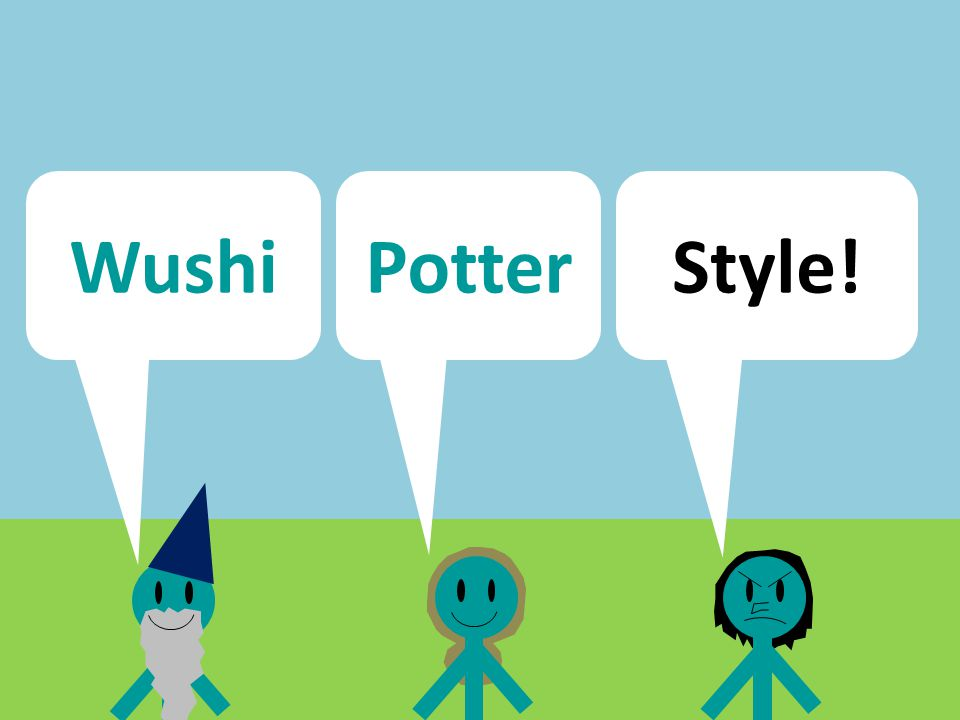 Wushi Potter Style!!!