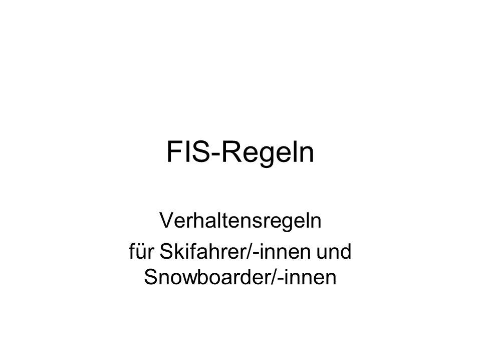 FIS-Regeln Verhaltensregeln für Skifahrer/-innen und Snowboarder/-innen