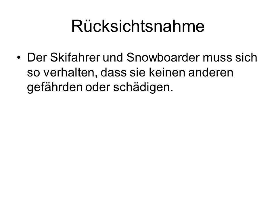 Geschwindigkeit und Fahrweise Jeder Skifahrer und Snowboarder muss auf Sicht fahren.