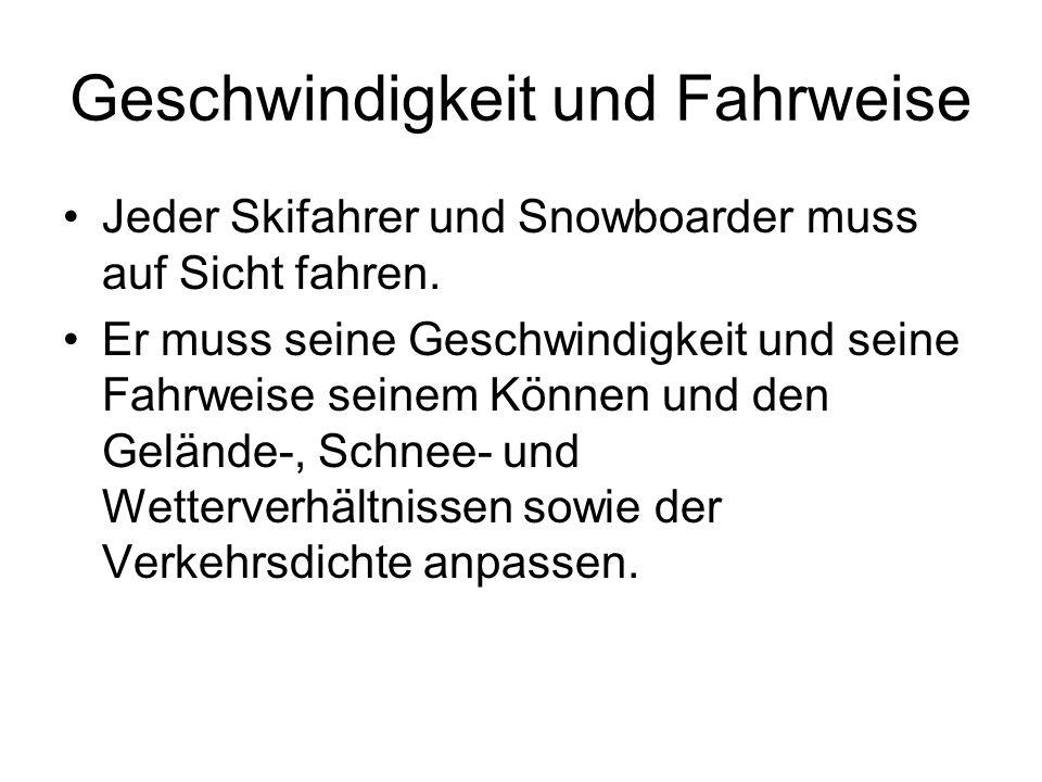 Wahl der Fahrspur Der Skifahrer oder Snowboarder, der von hinten kommt, muss seine Fahrspur so wählen, dass er die vor ihm fahrenden Skifahrer und Snowboarder nicht gefährdet.