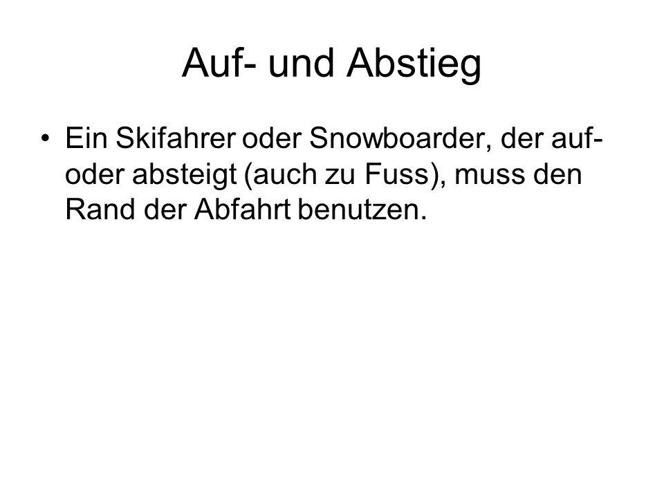 Zeichen beachten Jeder Skifahrer und Snowboarder muss die Markierung und die Signalisation beachten und befolgen.