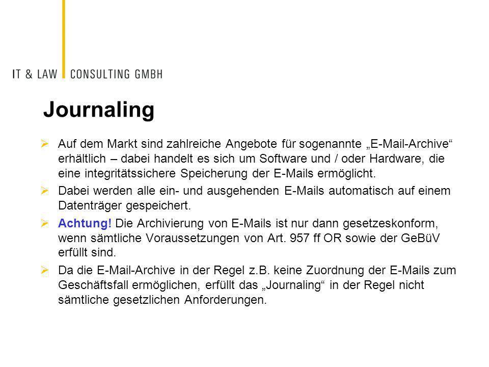 """Journaling  Auf dem Markt sind zahlreiche Angebote für sogenannte """"E-Mail-Archive"""" erhältlich – dabei handelt es sich um Software und / oder Hardware"""