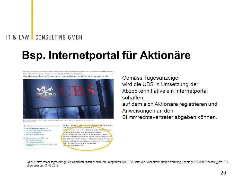 Bsp. Internetportal für Aktionäre 20 Quelle: http://www.tagesanzeiger.ch/wirtschaft/unternehmen-und-konjunktur/Die-UBS-setzt-die-Abzockerinitiative-vo