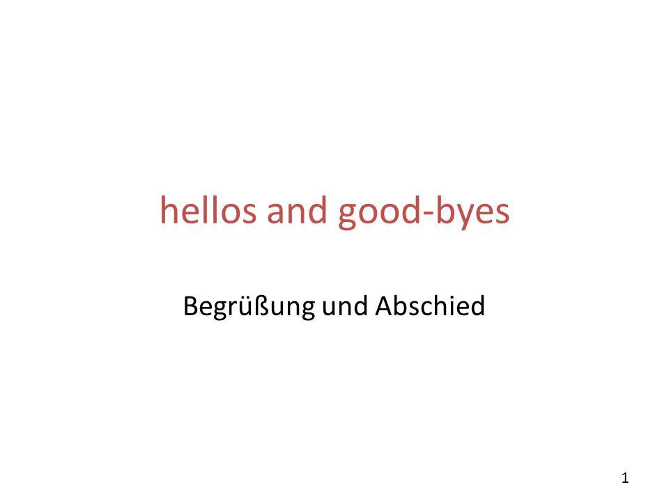 Nice to meet you. Schön dich kennen zu lernen. 22