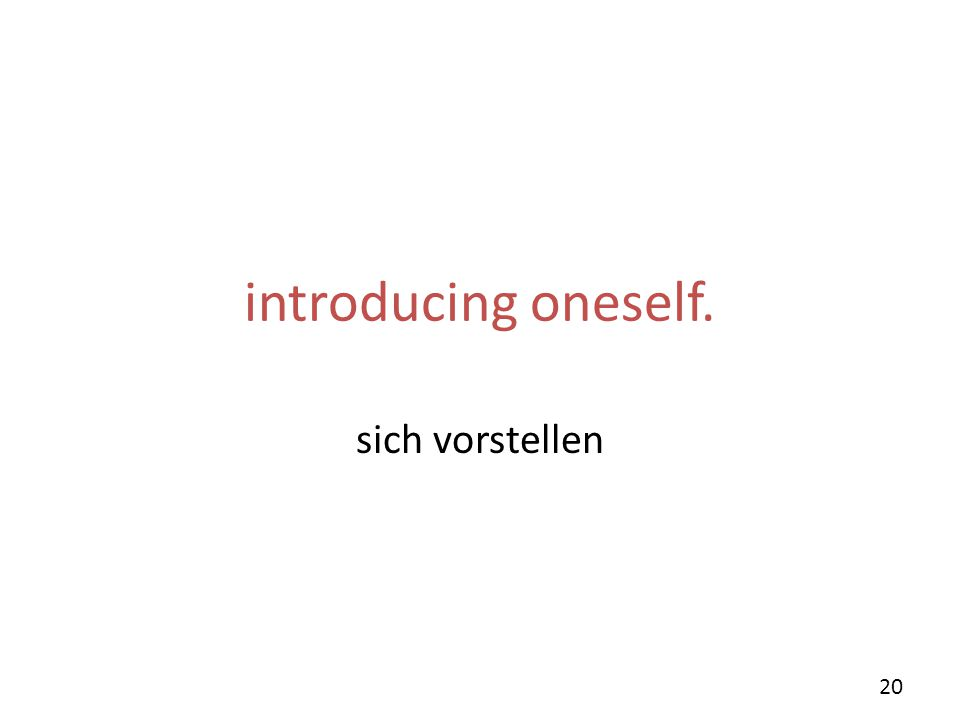 introducing oneself. sich vorstellen 20