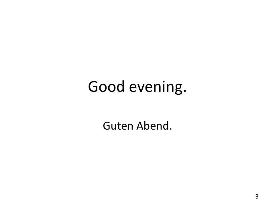 Good night. Gute Nacht. 4