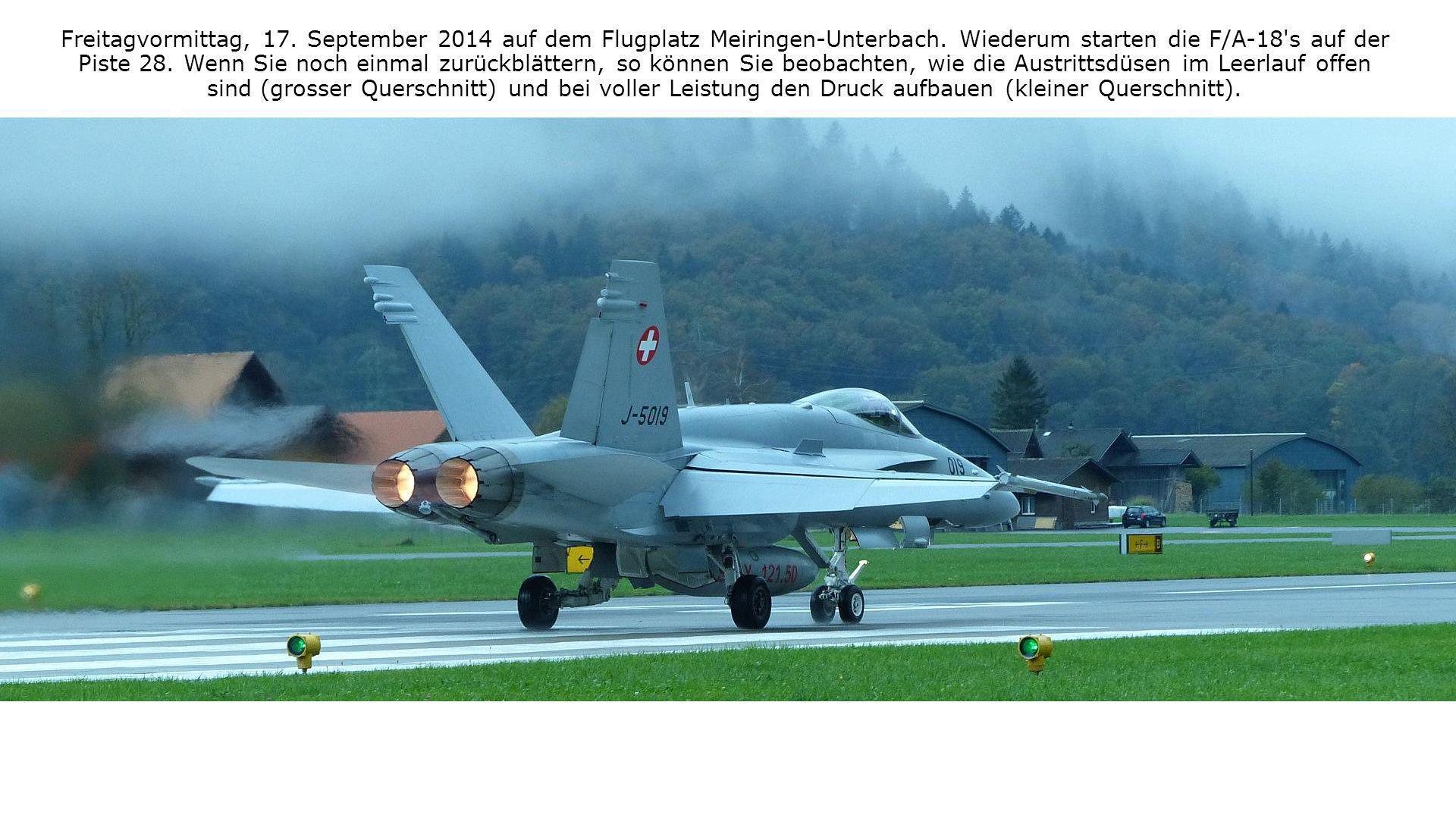 Freitagvormittag, 17. September 2014 auf dem Flugplatz Meiringen-Unterbach. Wiederum starten die F/A-18's auf der Piste 28. Wenn Sie noch einmal zurüc