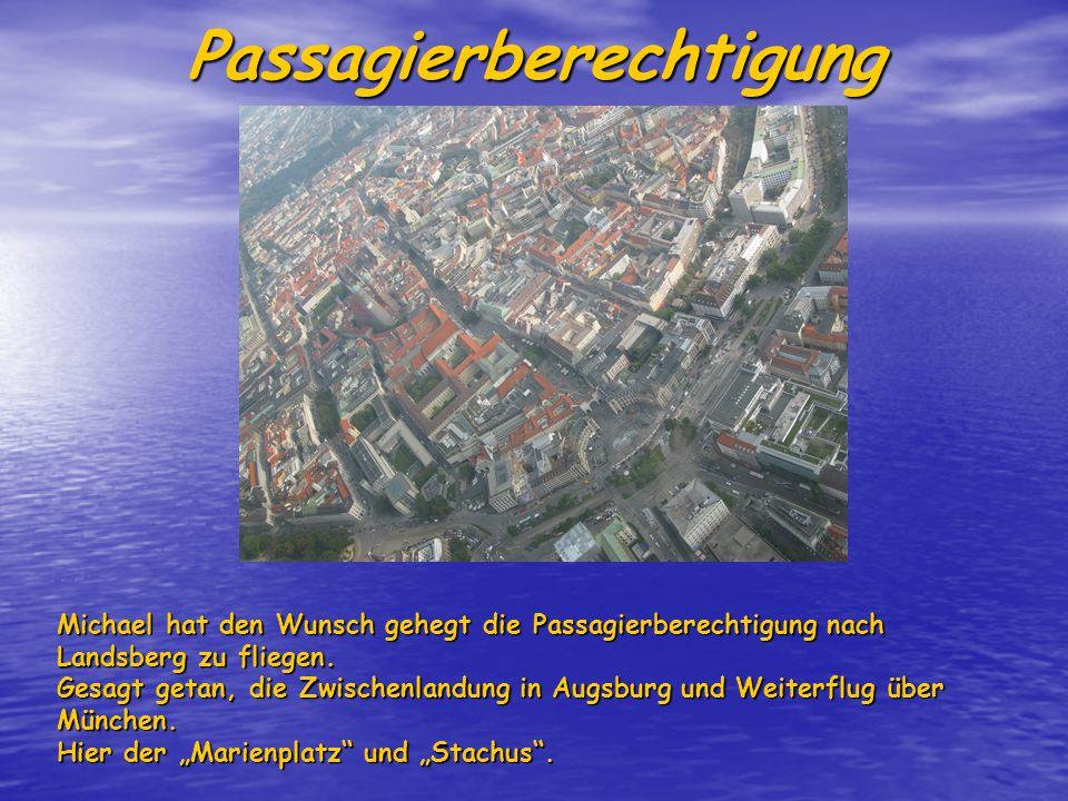 Passagierberechtigung Michael hat den Wunsch gehegt die Passagierberechtigung nach Landsberg zu fliegen.