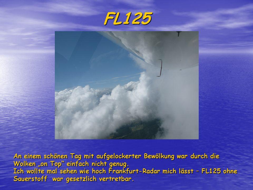 """FL125 An einem schönen Tag mit aufgelockerter Bewölkung war durch die Wolken """"on Top einfach nicht genug."""