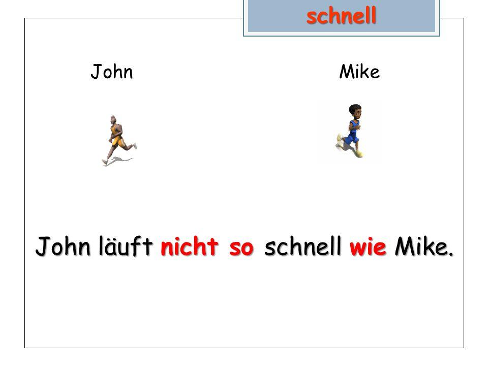 JohnMike John läuft nicht so schnell wie Mike. schnell