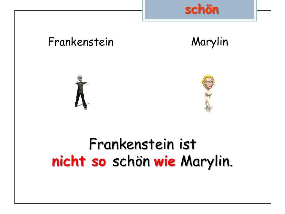 Marylin Frankensteinschön Frankenstein ist nicht so schön wie Marylin.