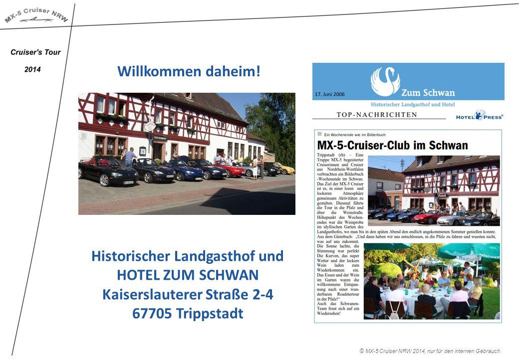 © MX-5 Cruiser NRW 2014, nur für den internen Gebrauch Willkommen daheim.