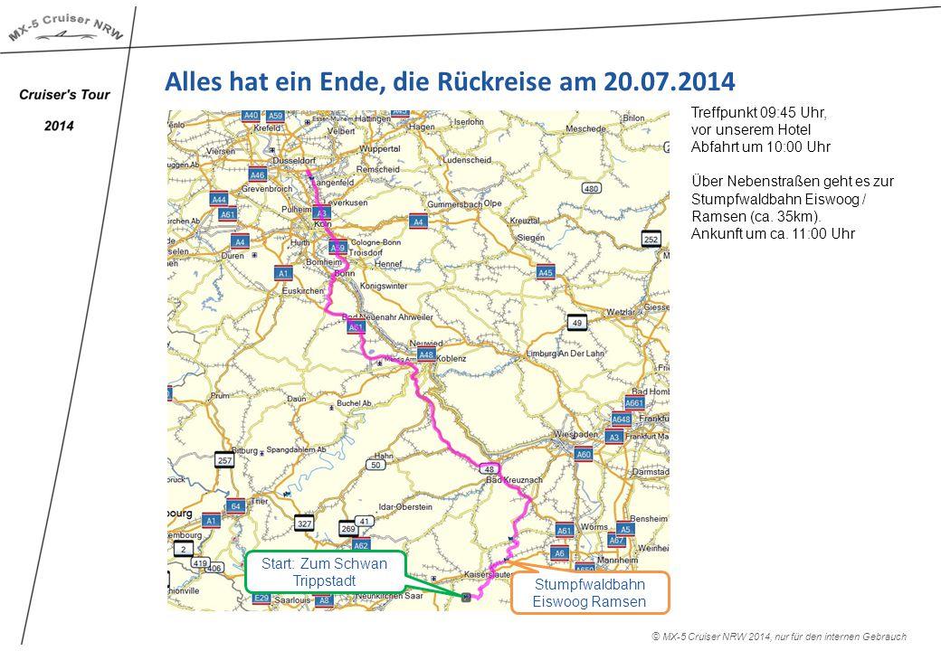 Alles hat ein Ende, die Rückreise am 20.07.2014 Treffpunkt 09:45 Uhr, vor unserem Hotel Abfahrt um 10:00 Uhr Über Nebenstraßen geht es zur Stumpfwaldbahn Eiswoog / Ramsen (ca.