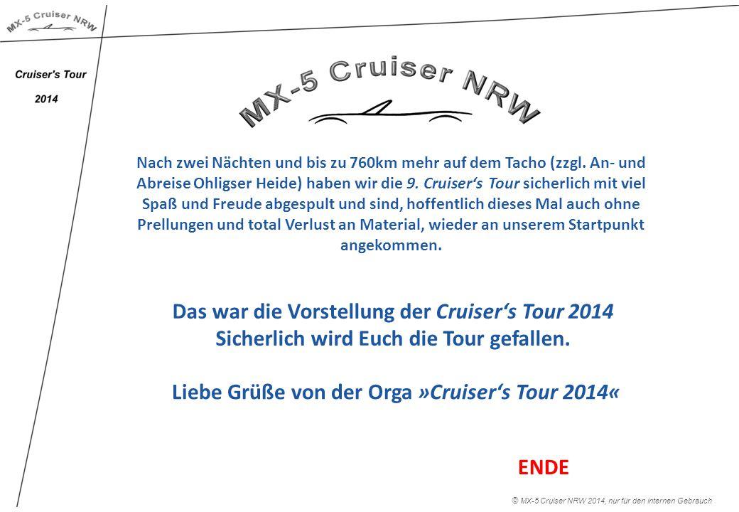 Das war die Vorstellung der Cruiser's Tour 2014 Sicherlich wird Euch die Tour gefallen.