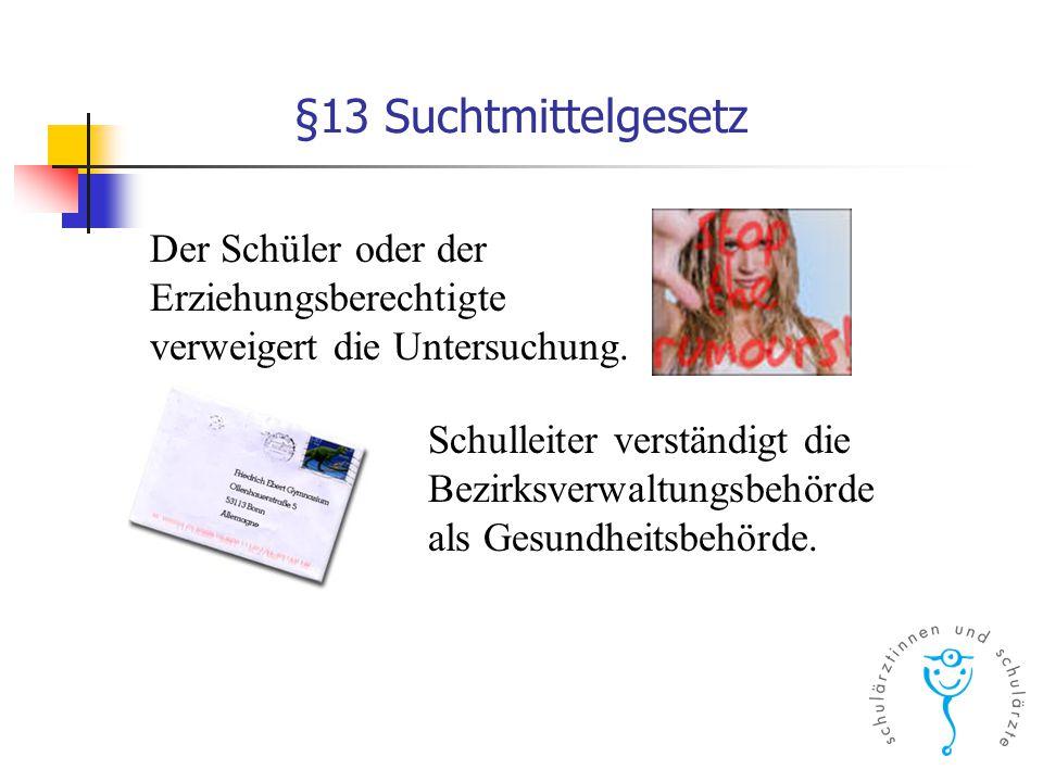 §13 Suchtmittelgesetz Der schulpsychologischen Dienstes kann beigezogen werden.