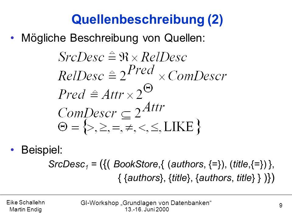 """13.-16. Juni 2000 Eike Schallehn Martin Endig 9 GI-Workshop """"Grundlagen von Datenbanken"""" Quellenbeschreibung (2) Mögliche Beschreibung von Quellen: Be"""