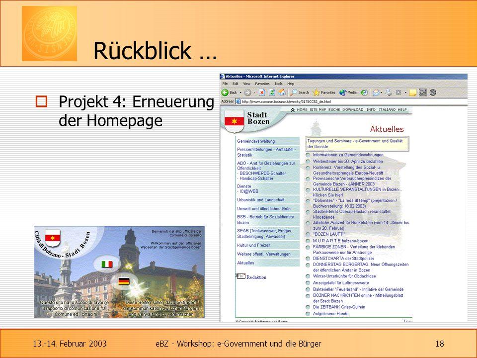 13.-14. Februar 2003eBZ - Workshop: e-Government und die Bürger18 Rückblick …  Projekt 4: Erneuerung der Homepage