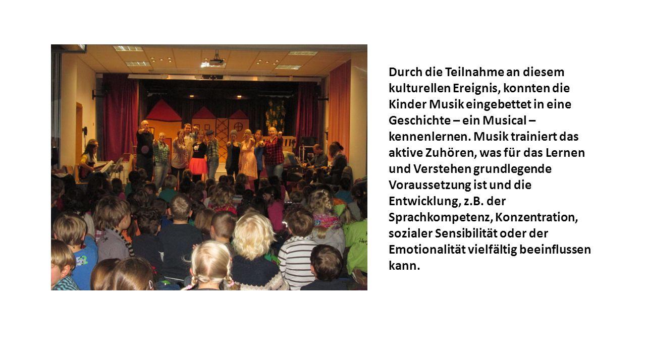 Durch die Teilnahme an diesem kulturellen Ereignis, konnten die Kinder Musik eingebettet in eine Geschichte – ein Musical – kennenlernen.