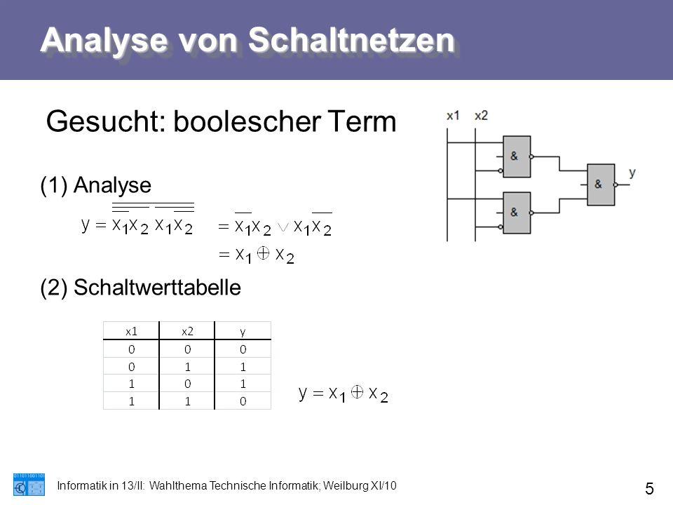 Analyse von Schaltnetzen Gesucht: boolescher Term (1)Analyse (2)Schaltwerttabelle Informatik in 13/II: Wahlthema Technische Informatik; Weilburg XI/10