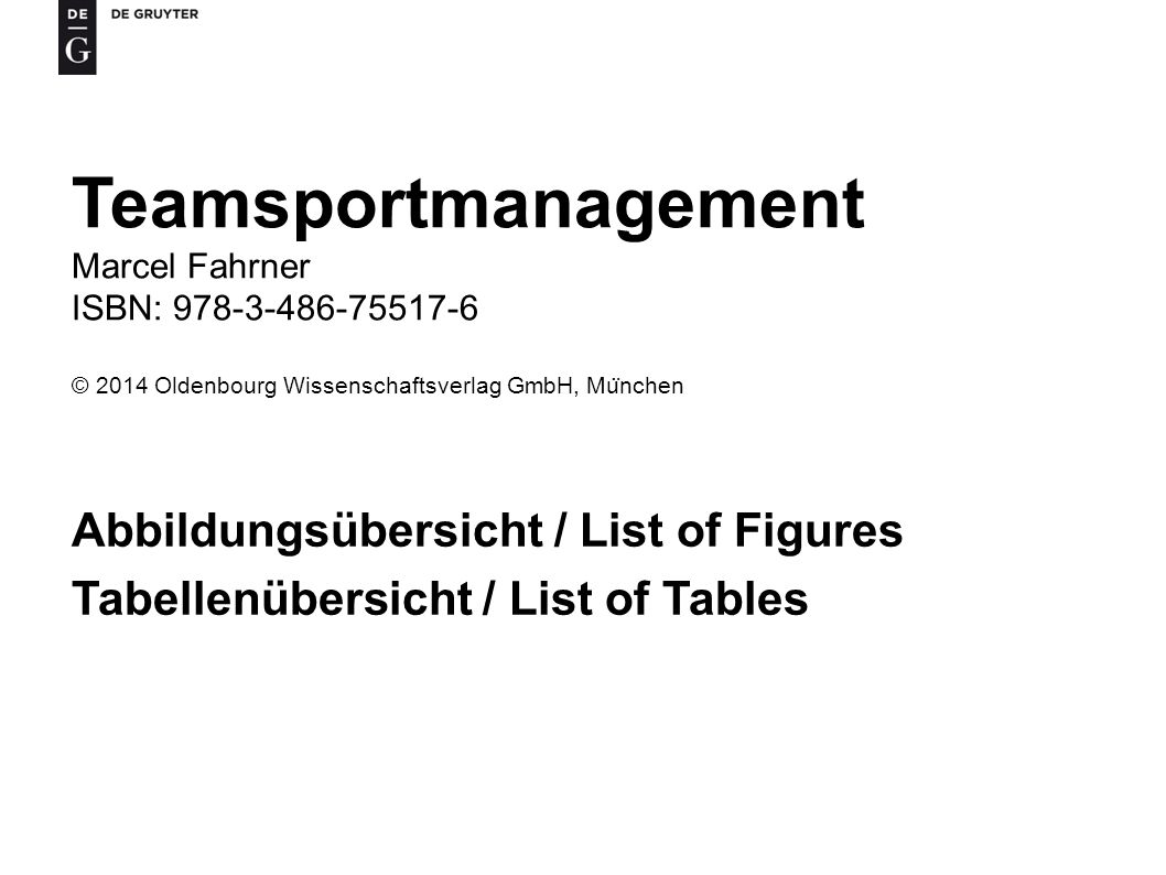 Teamsportmanagement Marcel Fahrner ISBN: 978-3-486-75517-6 © 2014 Oldenbourg Wissenschaftsverlag GmbH, Mu ̈ nchen Abbildungsübersicht / List of Figure