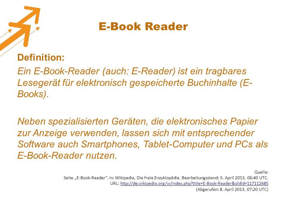 E-Book Reader Definition: Ein E-Book-Reader (auch: E-Reader) ist ein tragbares Lesegerät für elektronisch gespeicherte Buchinhalte (E- Books). Neben s
