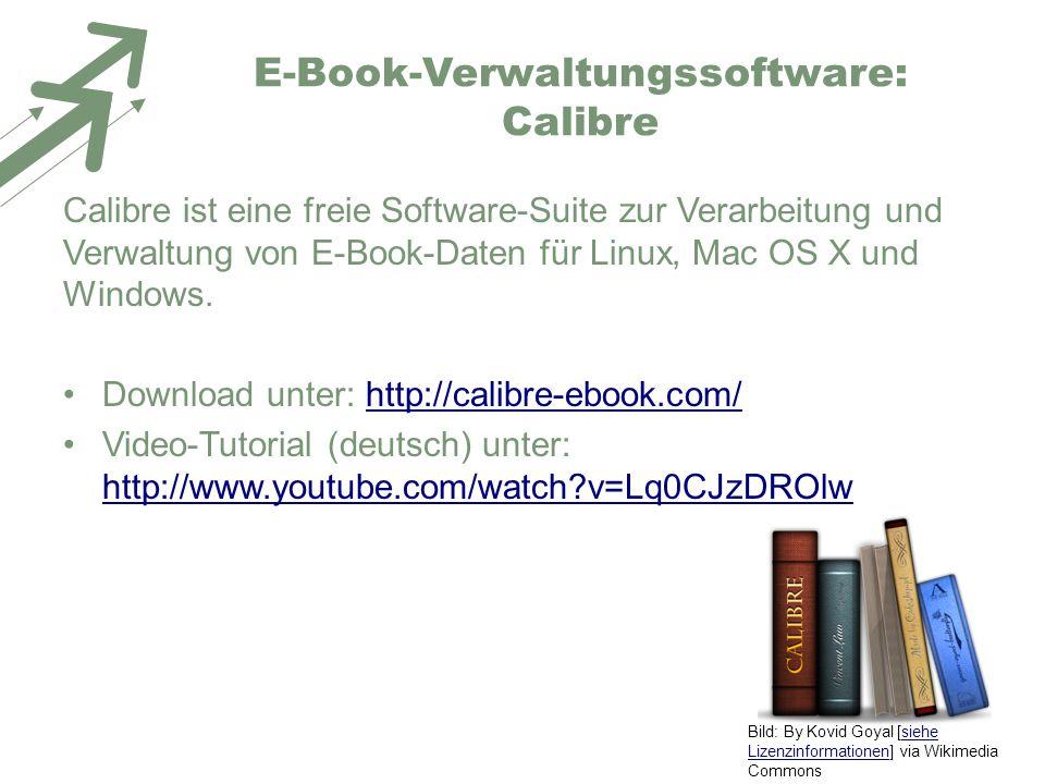 E-Book-Verwaltungssoftware: Calibre Calibre ist eine freie Software-Suite zur Verarbeitung und Verwaltung von E-Book-Daten für Linux, Mac OS X und Win