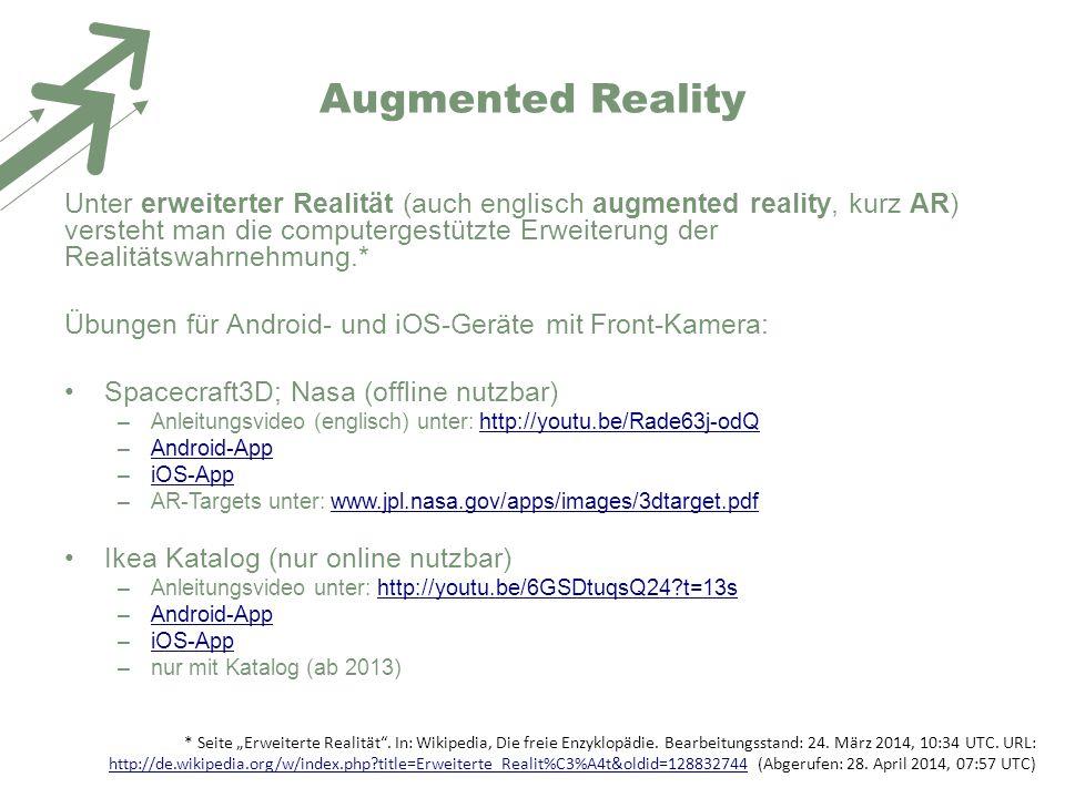 Augmented Reality Unter erweiterter Realität (auch englisch augmented reality, kurz AR) versteht man die computergestützte Erweiterung der Realitätswa