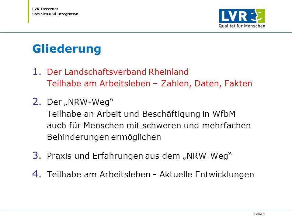 LVR-Dezernat Soziales und Integration Die Landschaftsverbände in NRW Landschaftsverband Rheinland (LVR) mit 9,6 Millionen Einwohnerinnen und Einwohner Landschaftsverband Westfalen-Lippe (LWL) mit 8,3 Millionen Einwohnerinnen und Einwohner Folie 3