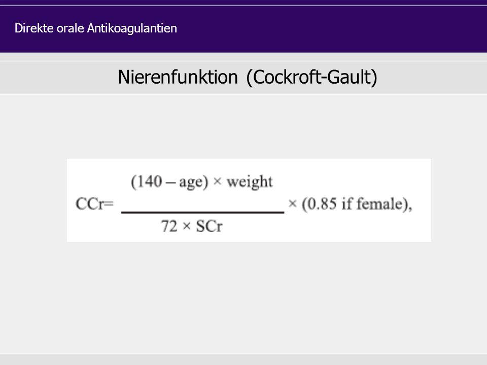 Nierenfunktion (Cockroft-Gault) Direkte orale Antikoagulantien