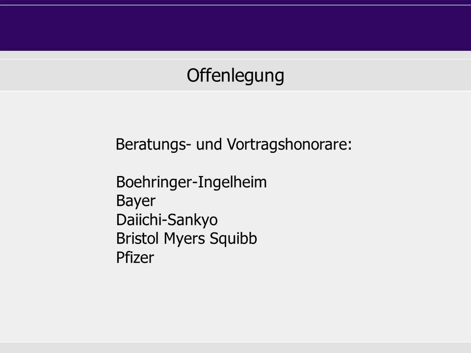 Offenlegung Beratungs- und Vortragshonorare: Boehringer-Ingelheim Bayer Daiichi-Sankyo Bristol Myers Squibb Pfizer