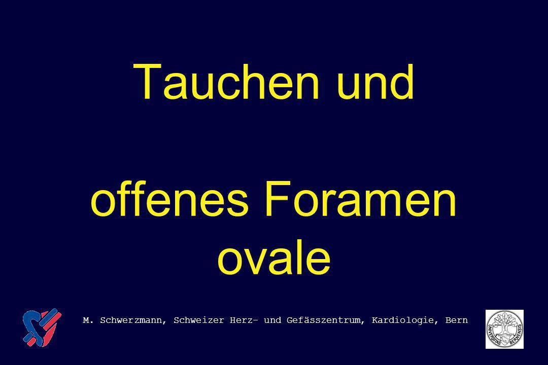 Tauchen und offenes Foramen ovale M. Schwerzmann, Schweizer Herz- und Gefässzentrum, Kardiologie, Bern