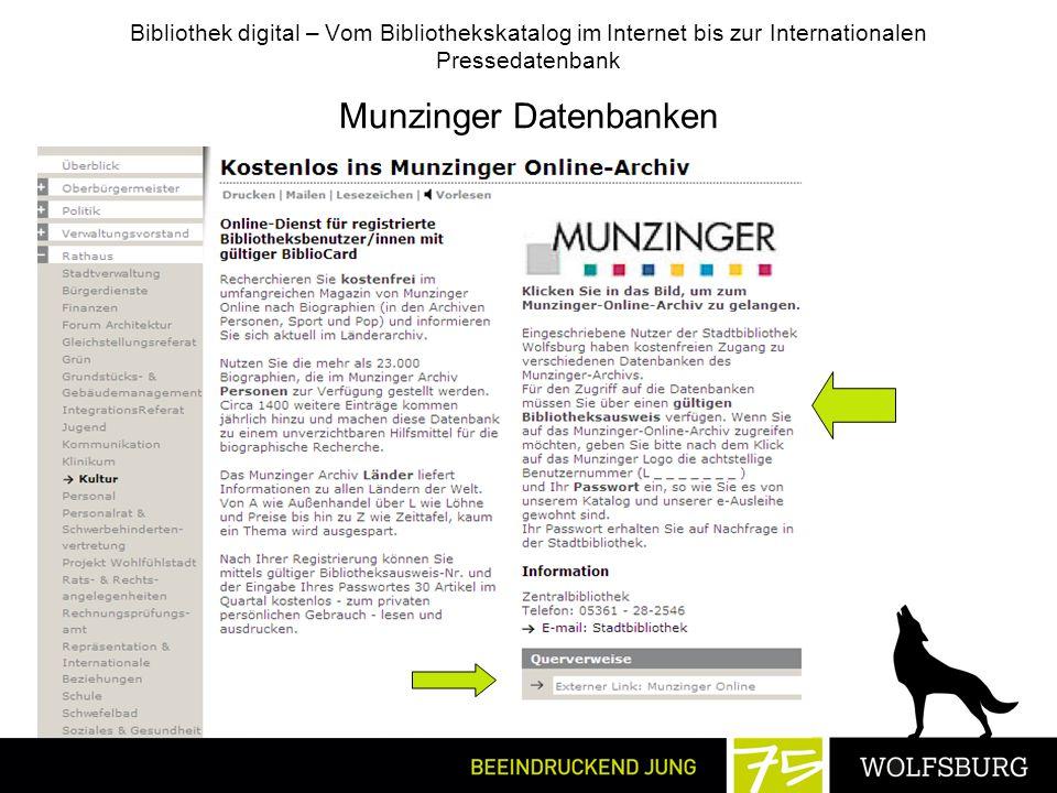 Bibliothek digital – Vom Bibliothekskatalog im Internet bis zur Internationalen Pressedatenbank Munzinger Datenbanken
