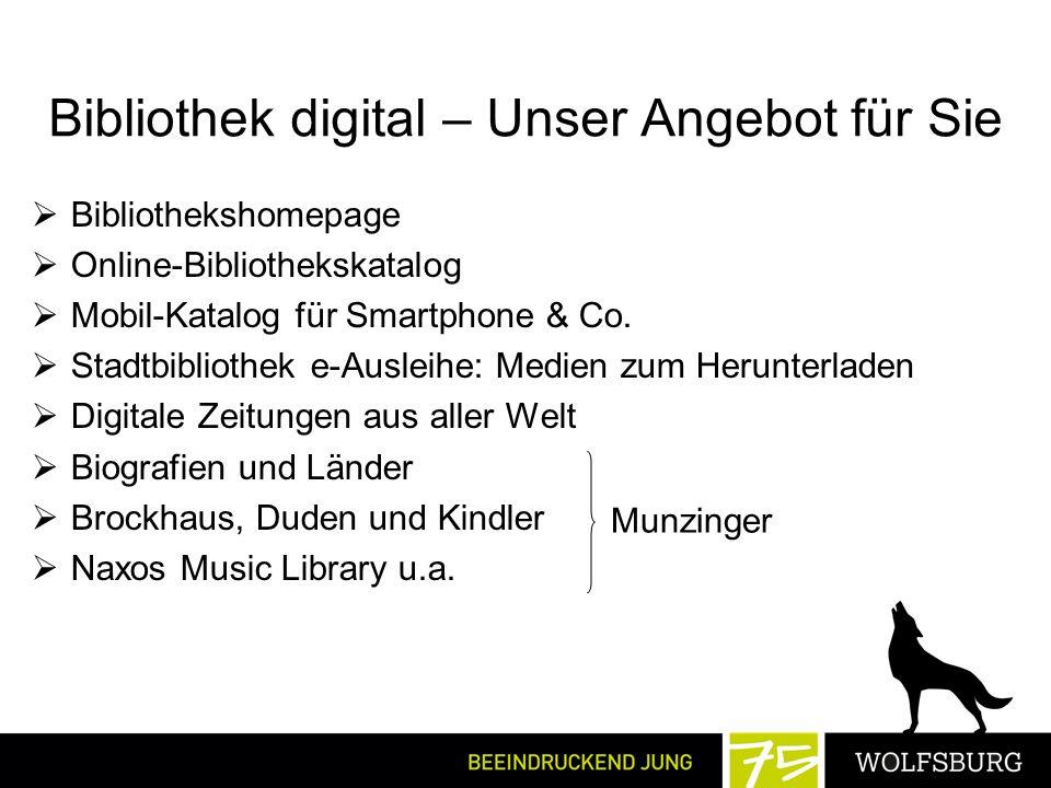 Bibliothek digital – Unser Angebot für Sie  Bibliothekshomepage  Online-Bibliothekskatalog  Mobil-Katalog für Smartphone & Co.