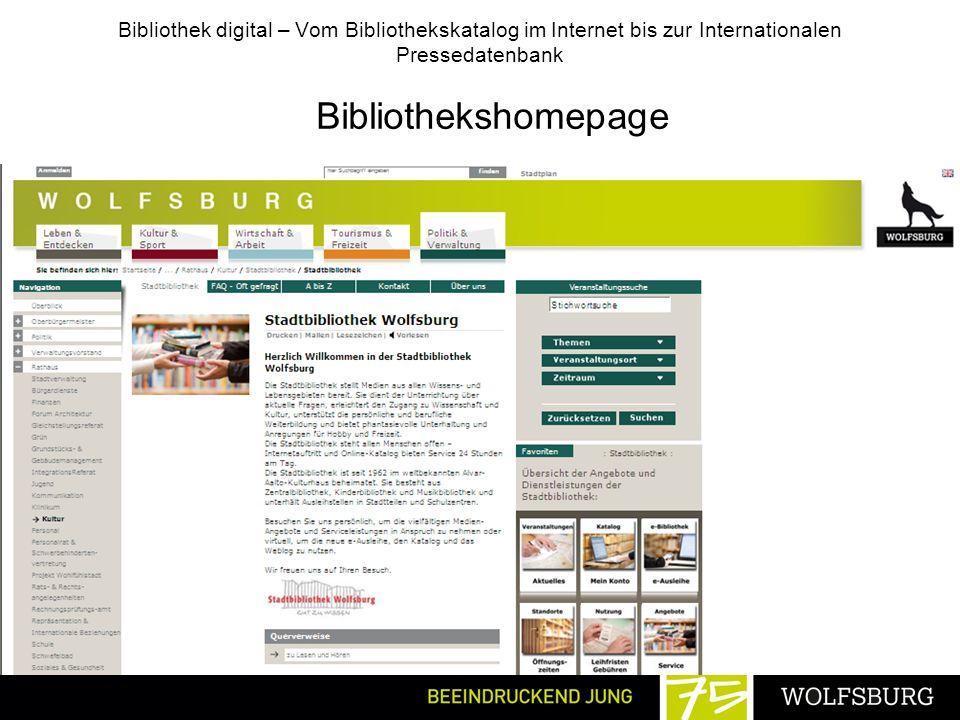 Bibliothek digital – Vom Bibliothekskatalog im Internet bis zur Internationalen Pressedatenbank Bibliothekshomepage