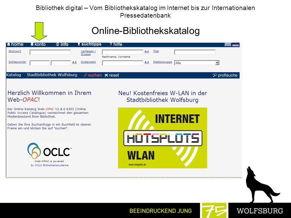 Bibliothek digital – Vom Bibliothekskatalog im Internet bis zur Internationalen Pressedatenbank Online-Bibliothekskatalog