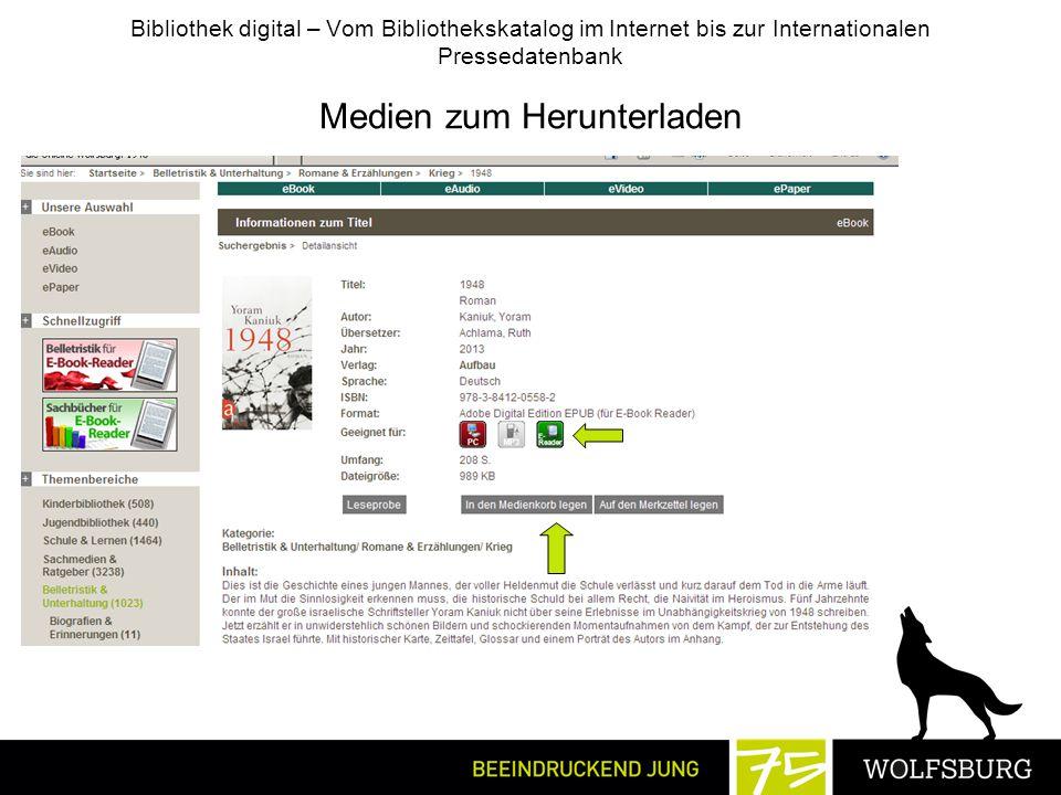 Medien zum Herunterladen Bibliothek digital – Vom Bibliothekskatalog im Internet bis zur Internationalen Pressedatenbank