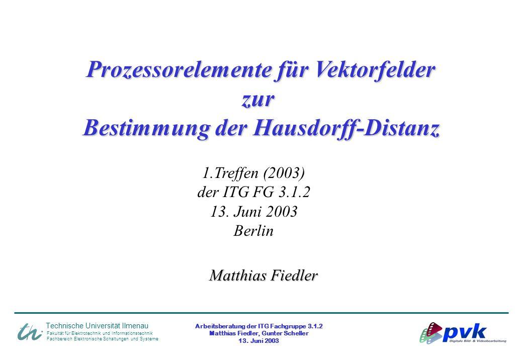 Arbeitsberatung der ITG Fachgruppe 3.1.2 Matthias Fiedler, Gunter Scheller 13. Juni 2003 Fakultät für Elektrotechnik und Informationstechnik Fachberei