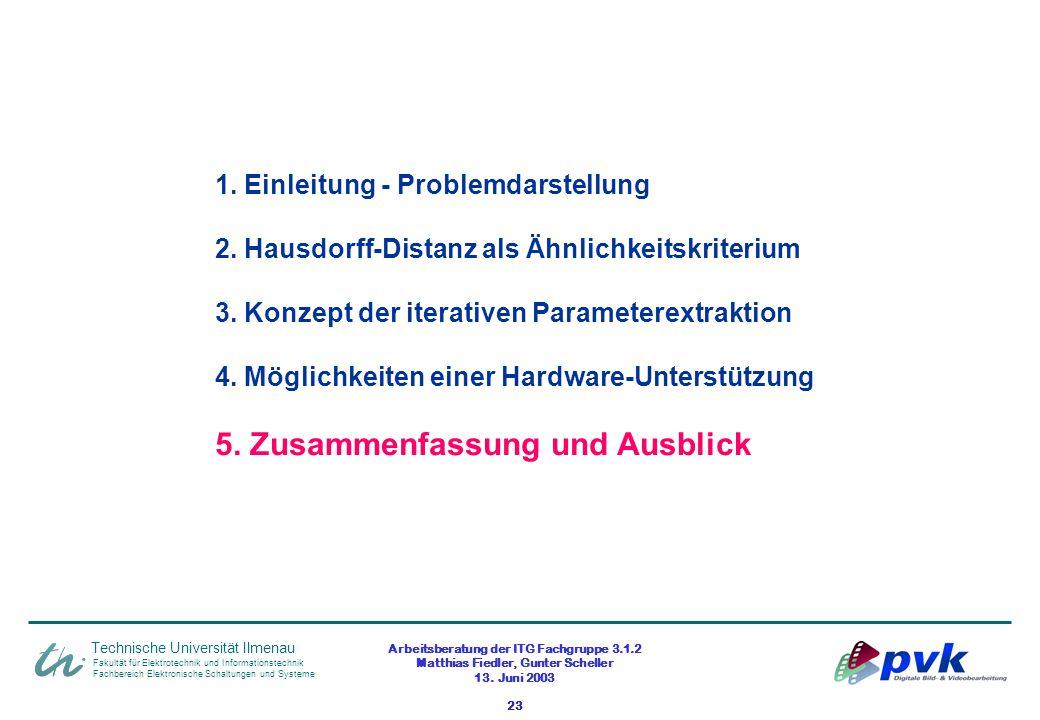 Arbeitsberatung der ITG Fachgruppe 3.1.2 Matthias Fiedler, Gunter Scheller 13. Juni 2003 23 Fakultät für Elektrotechnik und Informationstechnik Fachbe